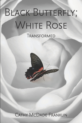 Black Butterfly; White Rose: Transformed Cover Image