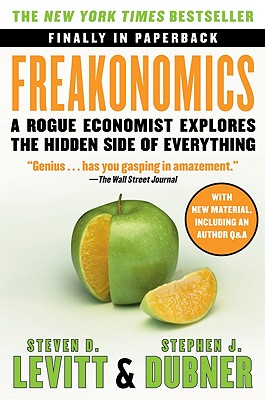 Freakonomics: A Rogue Economist Explores the Hidden Side of Everything Cover Image