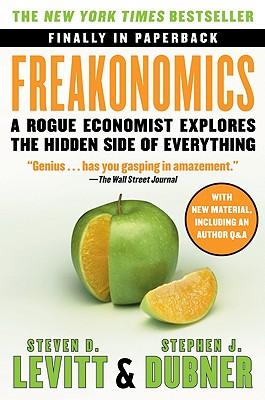 FreakonomicsSteven D. Levitt, Stephen J. Dubner