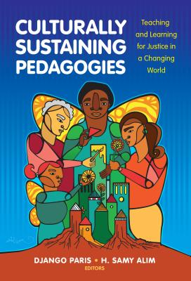 Culturally Sustaining Pedagogies: Teaching and Learning for Justice in a Changing World (Language and Literacy) Cover Image