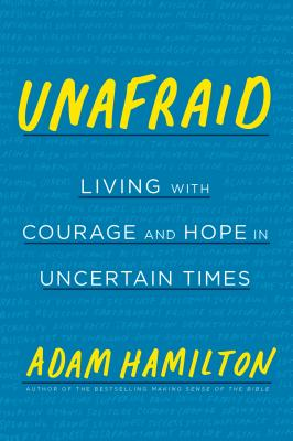 Unafraid: Living with Courage and Hope in Uncertain Times Cover Image