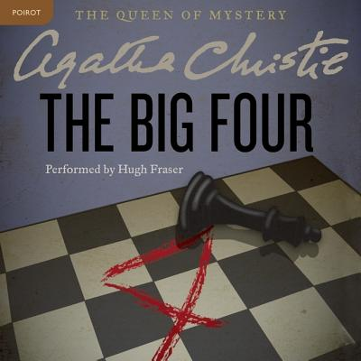 The Big Four Lib/E: A Hercule Poirot Mystery (Hercule Poirot Mysteries (Audio) #5) Cover Image