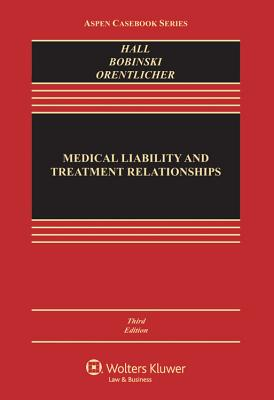 Medical Liability and Treatment Relationships (Aspen Casebook) Cover Image