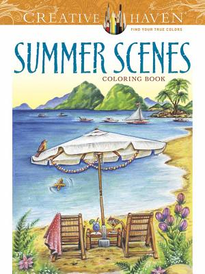 Creative Haven Summer Scenes Coloring Book (Creative Haven Coloring Books) Cover Image