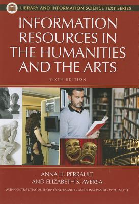 Information Resources in the Humanities and the Arts (Library and Information Science Text) Cover Image