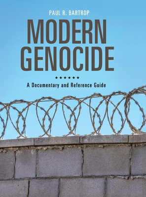 Modern Genocide: A Documentary and Reference Guide (Documentary and Reference Guides) Cover Image