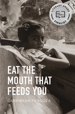 EAT THE MOUTH THAT FEEDS YOU - By Carribean Fragoza