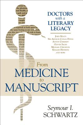 From Medicine to Manuscript: Doctors with a Literary Legacy Cover Image
