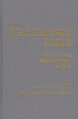 The Theban Plays: Oedipus the King/Oedipus at Colonus/Antigone (Johns Hopkins New Translations from Antiquity) Cover Image