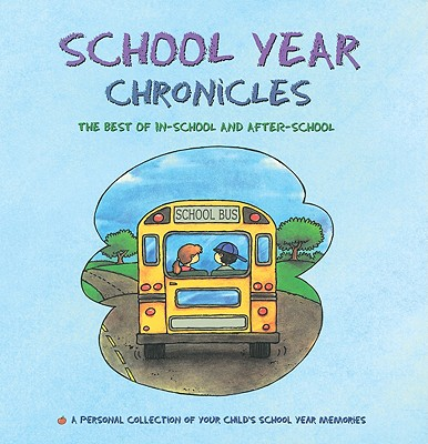 School Year Chronicles: The Best of In-School and After-School Cover Image