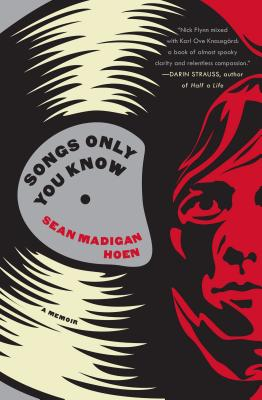 Songs Only You Know: A Memoir Cover Image