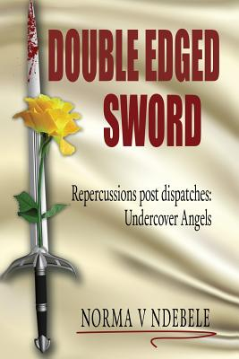 Double Edged Sword: Repercussions Post Dispatches: Undercover Angels Cover Image