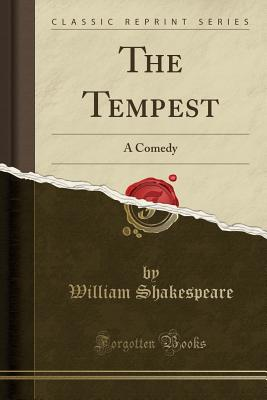 The Tempest: A Comedy (Classic Reprint) Cover Image