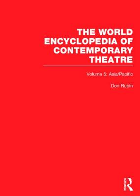 The World Encyclopedia of Contemporary Theatre: Volume 5: Asia/Pacific Cover Image