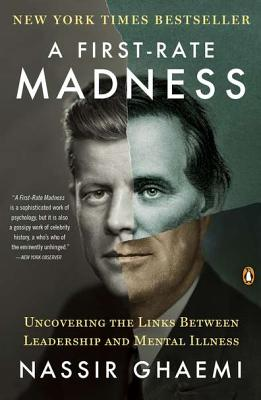 A First-Rate Madness: Uncovering the Links Between Leadership and Mental Illness Cover Image