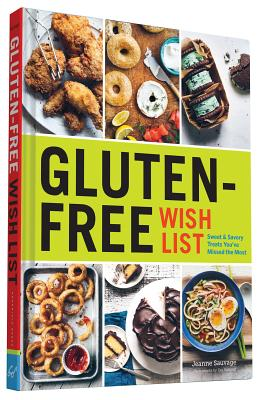 Gluten-Free Wish List: Sweet and Savory Treats You've Missed the Most Cover Image
