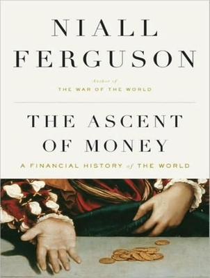 Ascent of Money: A Financial History of the World Cover Image