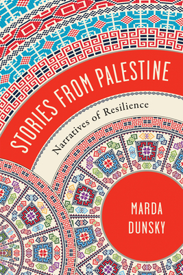 Stories from Palestine: Narratives of Resilience Cover Image