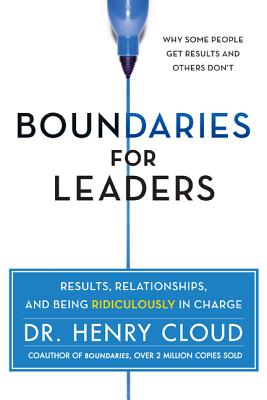 Boundaries for Leaders: Results, Relationships, and Being Ridiculously in Charge Cover Image