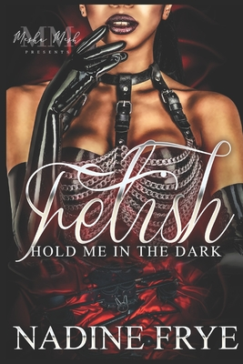 Fetish: Hold Me In The Dark Cover Image