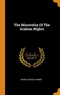 The Minstrelsy of the Arabian Nights Cover Image