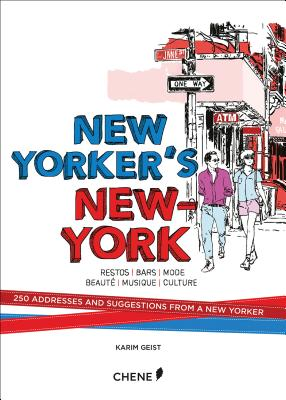 New Yorker's New York: 250 Addresses and Suggestions from a New Yorker Cover Image