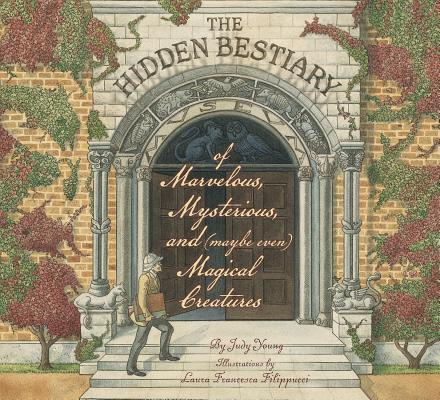 The Hidden Bestiary of Marvelous, Mysterious, and (Maybe Even) Magical Creatures Cover