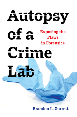 Autopsy of a Crime Lab: Exposing the Flaws in Forensics Cover Image