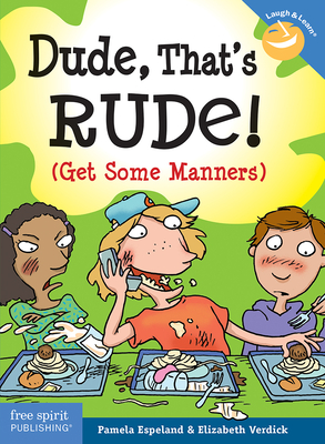 Dude, That's Rude!: (Get Some Manners) (Laugh & Learn®) Cover Image
