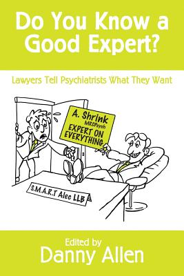 Do You Know a Good Expert?: Lawyers Tell Psychiatrists What They Want Cover Image