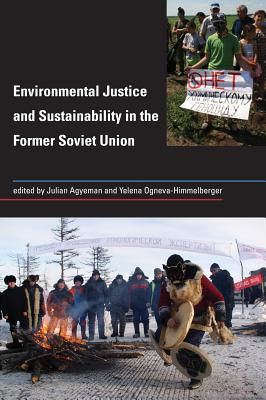 Cover for Environmental Justice and Sustainability in the Former Soviet Union (Urban and Industrial Environments)