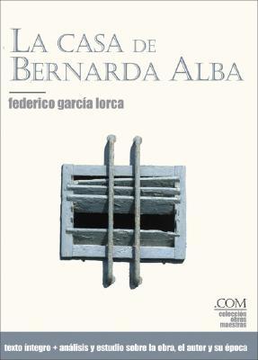 La casa de Bernarda Alba (Colección obras maestras) Cover Image