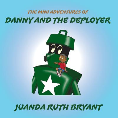 The Mini Adventures of Danny and the Deployer Cover Image