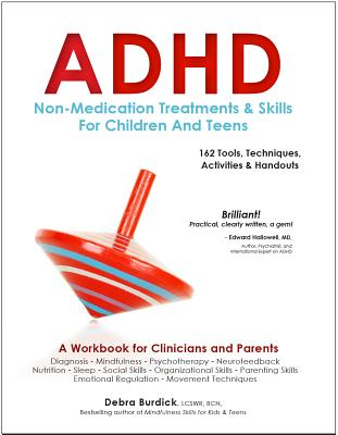 ADHD: Non-Medication Treatments and Skills for Children and Teens: A Workbook for Clinicians and Parents: 162 Tools, Techniques, Activities & Handouts Cover Image