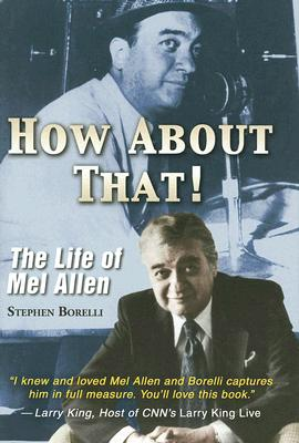 How about That!: The Life of Mel Allen Cover Image