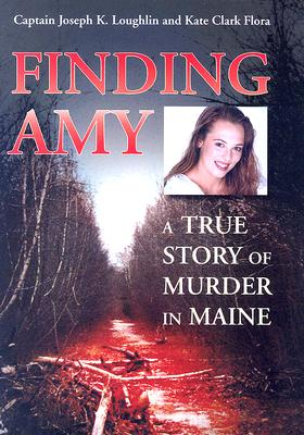 Finding Amy: A True Story of Murder in Maine Cover Image