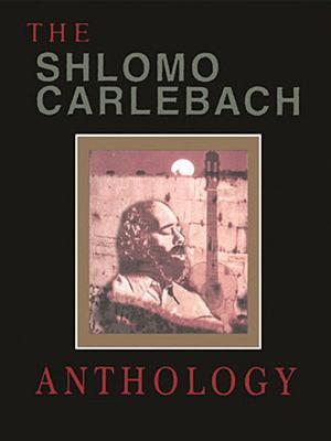Shlomo Carlebach Anthology: Compiled, Edited and Arranged by Velvel Pasternak Cover Image