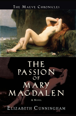 The Passion of Mary Magdalen (Maeve Chronicles #1) Cover Image