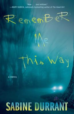 Remember Me This Way: A Novel Cover Image