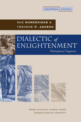Dialectic of Enlightenment (Cultural Memory in the Present) Cover Image