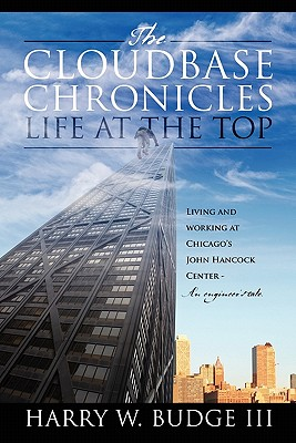 The Cloudbase Chronicles - Life at the Top: Living and Working at Chicago's John Hancock Center - An Engineer's Tale Cover Image