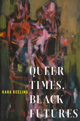 Queer Times, Black Futures (Sexual Cultures #30) Cover Image