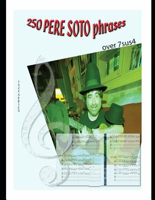 250 Pere Soto Phrases over 7sus4 (Jazz #8) Cover Image