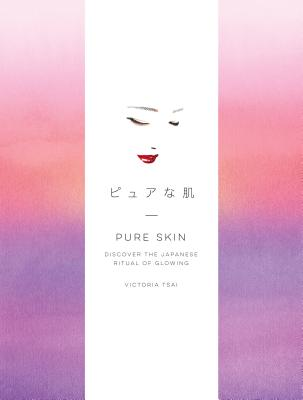 Pure Skin: Discover the Japanese Ritual of Glowing Cover Image