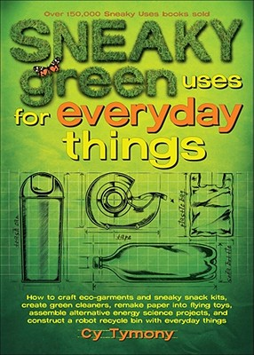 Sneaky Green Uses for Everyday Things Cover