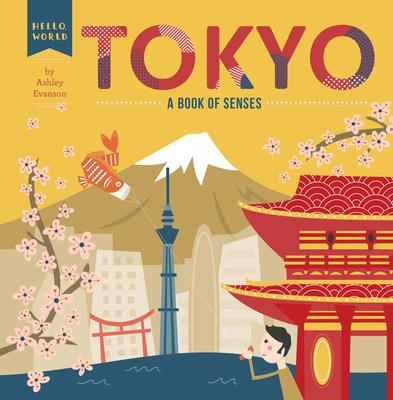 Tokyo: A Book of Senses (Hello, World) Cover Image