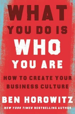 Amazon.com: What You Do Is Who You Are: How to Create Your Business Culture  eBook: Horowitz, Ben, Gates, Henry Louis: Kindle Store
