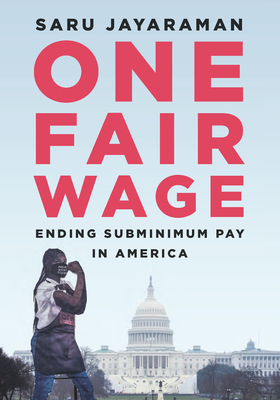 One Fair Wage: Ending Subminimum Pay in America Cover Image