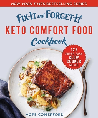 Fix-It and Forget-It Keto Comfort Food Cookbook: 127 Super Easy Slow Cooker Meals Cover Image