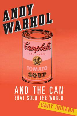 Andy Warhol and the Can That Sold the World Cover